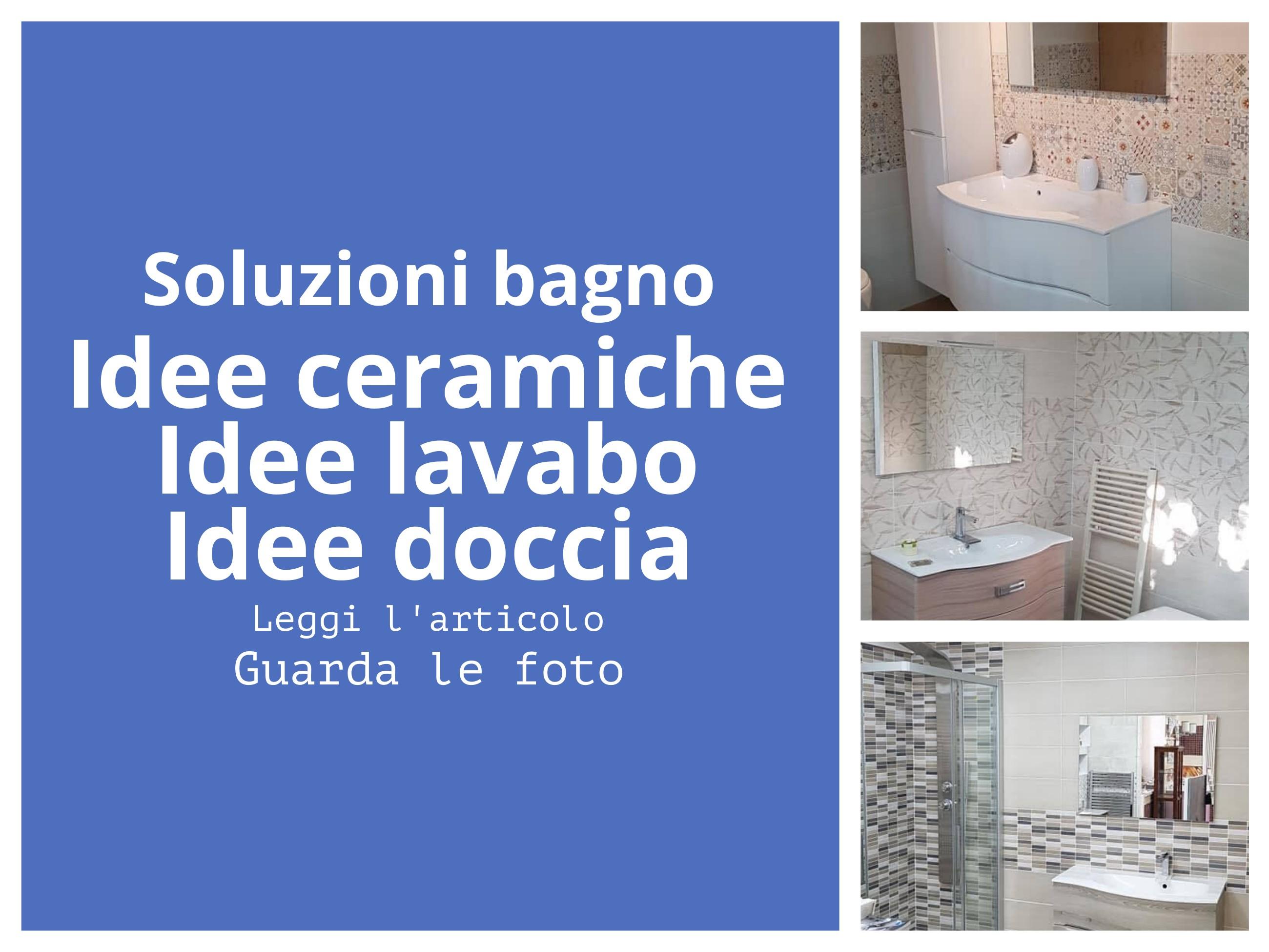 soluzioni bagno ceramiche lavabo doccia mobili